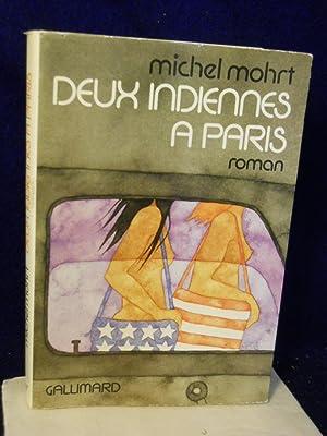 Deux Indiennes a Paris: Roman. SIGNED by author. IN FRENCH: Mohrt, Michel.