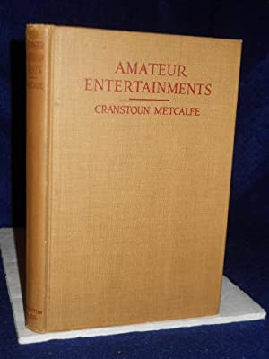 Amateur Entertainments: how to produce and how to act them: Metcalfe, Cranstoun