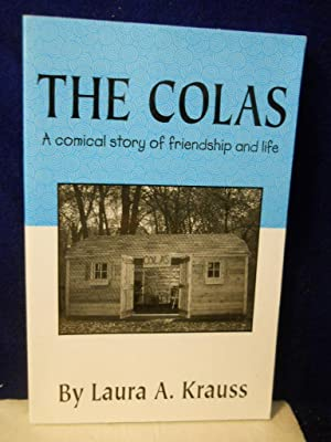 The Colas: a comical story of friendship and life. SIGNED by author: Krauss, Laura A.