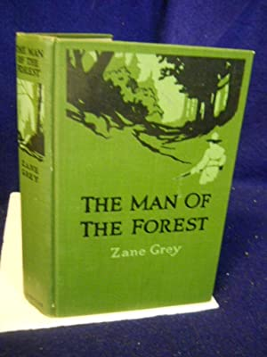 The Man of the Forest: a novel: Grey, Zane.