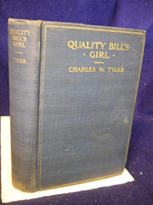 Quality Bill's Girl: a detective story: Tyler, Charles W.