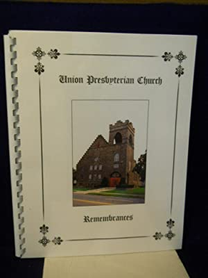 Union Presbyterian Church, Remembrances: Wolff, Richard J., compiler