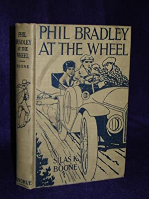 Phil Bradley at the Wheel; or, The Mountain Boys' Mad Auto Dash: Boone, Silar R.