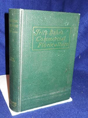 Fritz Bahr's Commercial Horticulture: a practical manual for the retail grower. Third (revised...