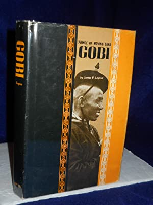 Prince of Moving Sand: Gobi. SIGNED by author: Leynse, James P.