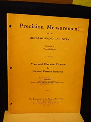 Precision Measurement in the Metalworking Industry. Chapter V: Thread Gages: Vocational Education ...