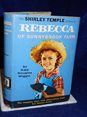 Rebecca of Sunnybrook Farm. The Shirley Temple: Wiggin, Kate Douglas