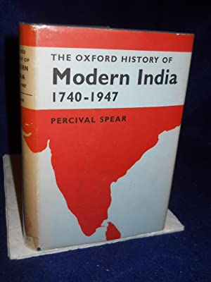 The Oxford History of Modern India 1740-1945: Spear, Percival