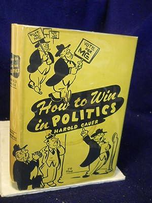 How to Win in Politics: Gauer, Harold.