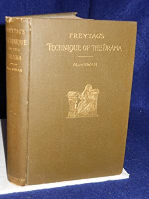 Freytag's Technique of the Drama: an exposition of dramatic composition and art. Second ...