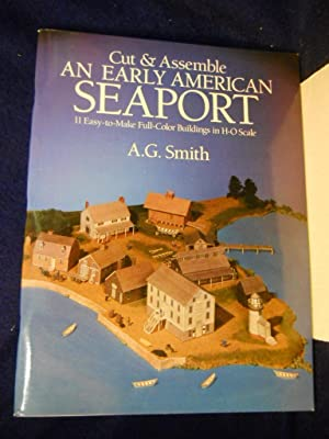 Cut & Assemble an Early American Seaport. 11 Easy-to-Make Full-color buildings in H-O scale [...