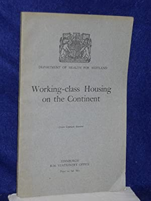 Working-class Housing on the Continent: Report: Highton, John E.