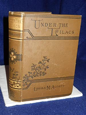 Under the Lilacs: Alcott, Louisa M. [May]