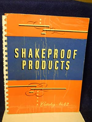 Shakeproof Products: your catalog no.42: Shakeproof Inc.