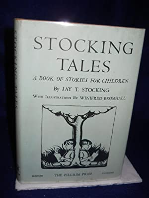 Stocking Tales: a book of stories for children: Stocking, Jay T.