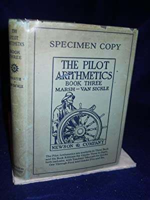The Pilot Arithmetics, Book Three, for grades seven and eight: Marsh, Harry B. and James H. Van ...