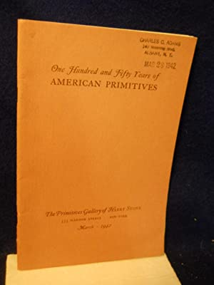 Exhibition of One Hundred and Fifty Years of American Primitives: Lipman, Jean, foreword