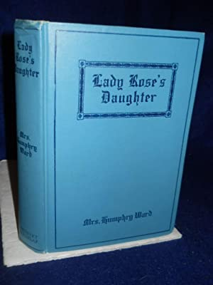Lady Rose's Daughter: a novel: Ward, Mrs. Humphry.
