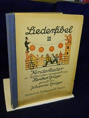Liederfibel III: Kinderlieder in Bildernoten dargestellt. IN GERMAN: Gruger, Heribert.