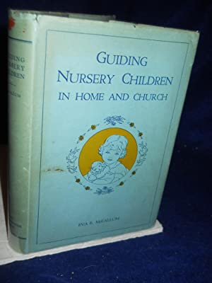 Guiding Nursery Children in Home and Church: procedures, stories, songs, and verses: McCallum, Eva ...