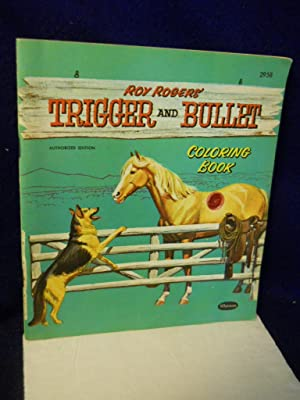 Trigger and Bullet Coloring Book. Authorized Edition: Roy Rogers-Frontiers Inc.