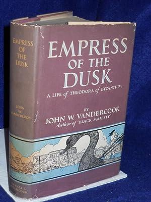 Empress of the Dusk: a life of Theodora of Byzantium: Vandercook, John W.