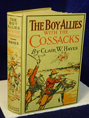The Boy Allies with the Cossacks or A Wild Dash over the Carpathian Mountains: Hayes, Clair W.