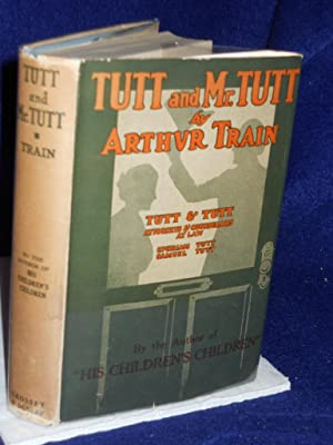 Tutt and Mr. Tutt: Train, Arthur.