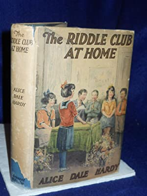 The Riddle Club at Home: how the club was formed.: Hardy, Alice Dale.