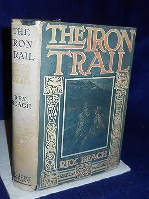 The Iron Trail: an Alaskan Romance: Beach, Rex.
