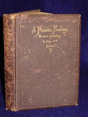 A Precious Saviour; or, What Jesus Is to Me: Waterbury, Rev. J.B.