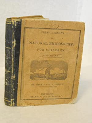 First Lessons on Natural Philosophy, for Children. Part Second: Swift, Miss Mary A.