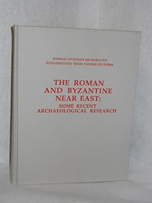 The Roman and Byzantine Near East: some recent archaeological research: Humphrey, J.H., general ...