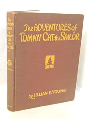 The Adventures of Tommy Cat the Sailor: Young, Lillian E.