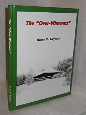 "The ""Over-Winterers"". SIGNED by author: Layman, Harry F."