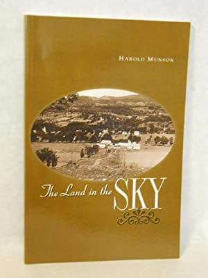 The Land in the Sky. SIGNED by author: Munson, Harold L.
