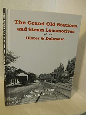 The Grand Old Stations and Steam Locomotives: Ham, John M.