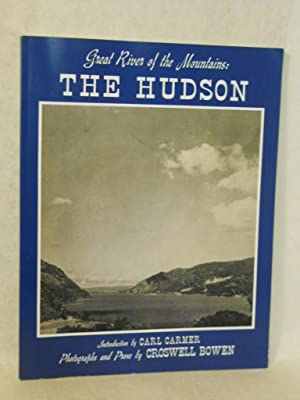 Great River of the Mountains: the Hudson. SIGNED by author: Bowen, Croswell