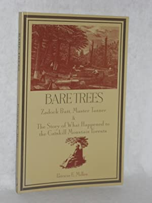 Bare Trees: Zadock Prat, Master Tanner & the Story of What Happened to the Catskill Mountain ...