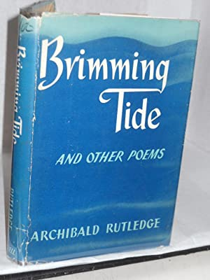 Brimming Tide and Other Poems: Rutledge, Archibald
