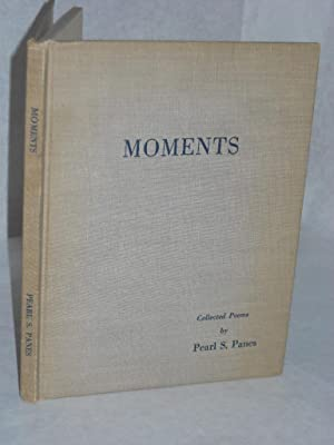 Moments [Poems]: Panes, Pearl S.