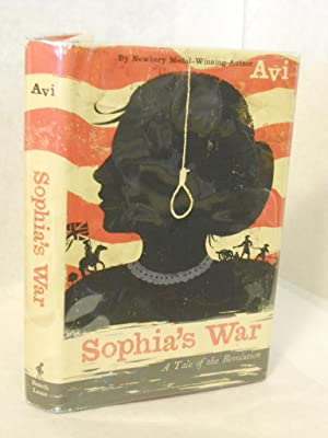 Sophia's War: A Tale of the Revolution. SIGNED by author: Avi.