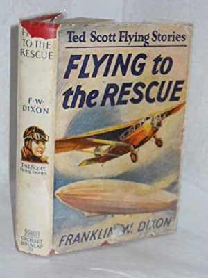 Flying to the Rescue or Ted Scott and the Big Dirigible. The Ted Scott Flying Stories: Dixon, ...
