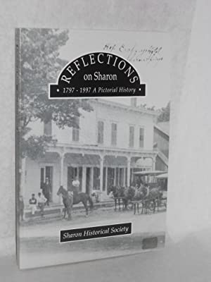 Reflections on Sharon: 1797-1997, a Pictorial History.: Manko, Sandra with
