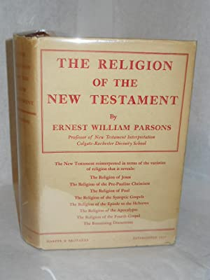The Religion of the New Testament: Parsons, Ernest William