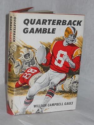 Quarterback Gamble: Gault, William Campbell.