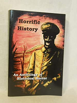 Horrific History: an anthology of historical horror: Helmbrecht, Robert, editor.