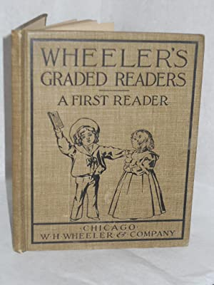 Wheeler's Graded Readers: a First Reader: Calmerton, Gail and William H. Wheeler