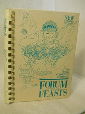 Forum Feasts: favorite recipes from friends of: The Forum Quorum,