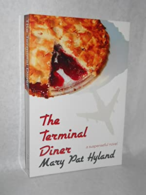 The Terminal Diner: a novel. SIGNED by author: Hyland, Mary Pat.